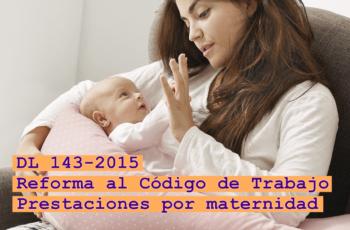 descanso por maternidad el salvador, prestaciones por maternidad, descanso laboral embarazadas