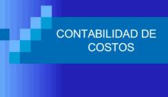 Contabilidad de costos, costos industriales, contabilizacion de costos, administracion de costos, Clasificiacion de costos, Metodos de costeo directo